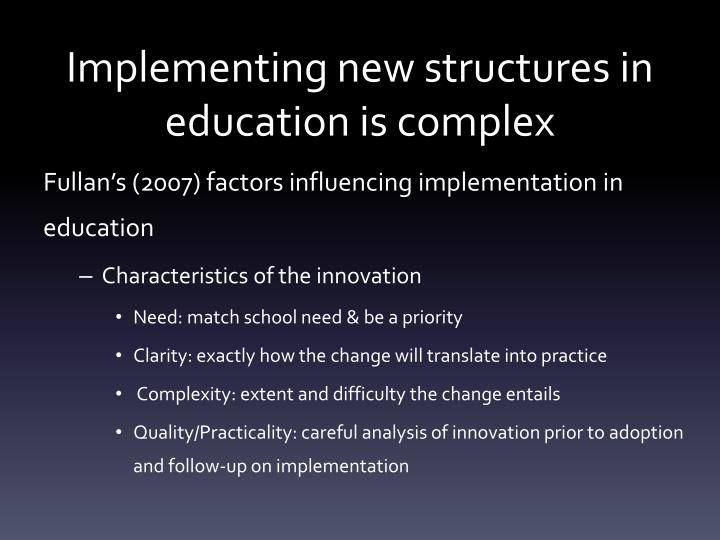 Implementing new structures in education is complex