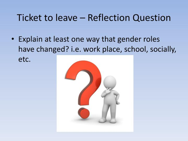 Ticket to leave – Reflection Question