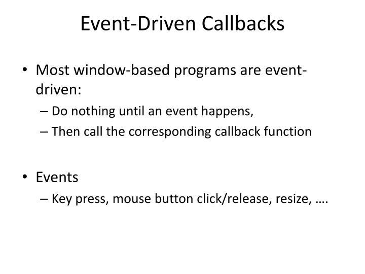 Event-Driven Callbacks