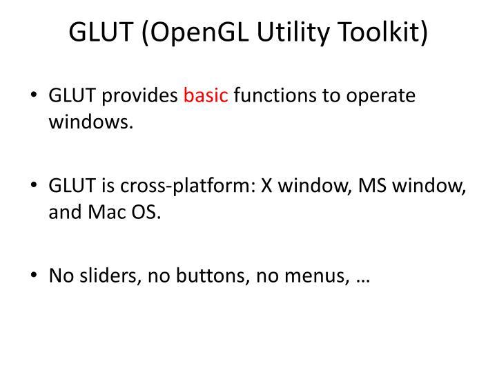 GLUT (OpenGL Utility Toolkit)