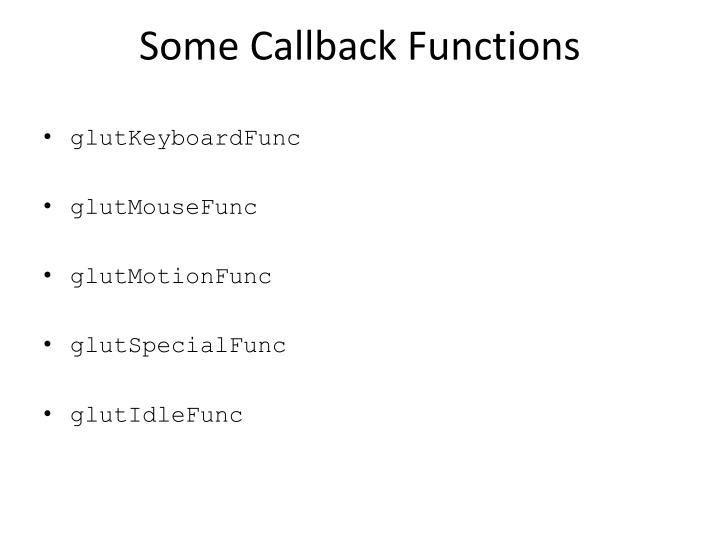 Some Callback Functions