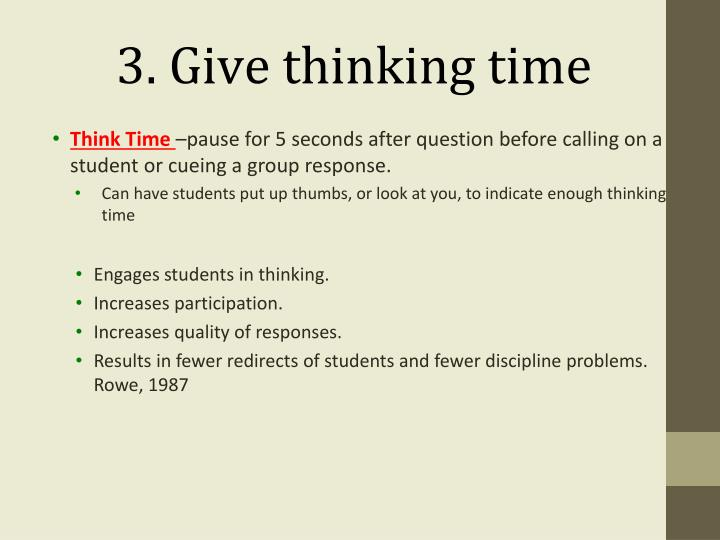 3. Give thinking time