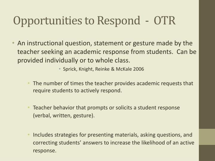 Opportunities to respond otr