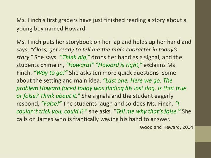 Ms. Finch's first graders have just finished reading a story about a young boy named Howard.