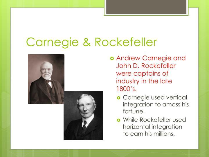 Carnegie & Rockefeller