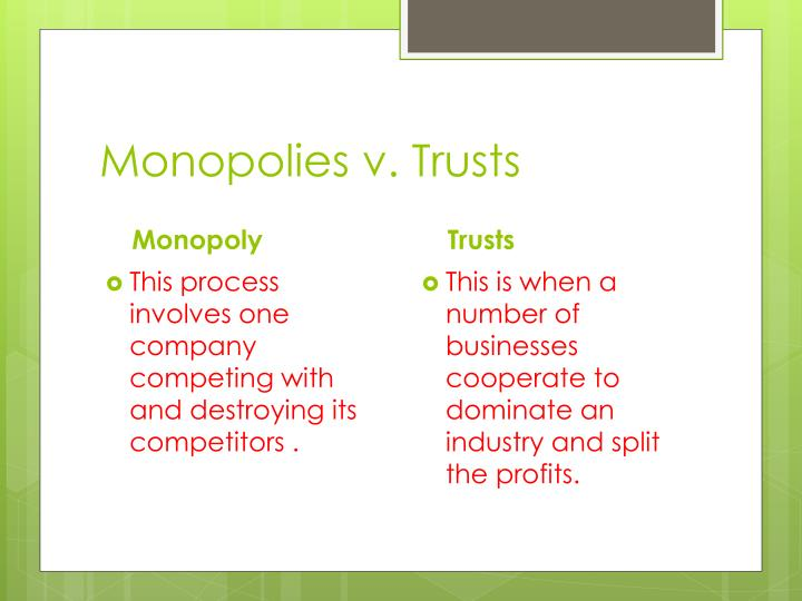 Monopolies v. Trusts