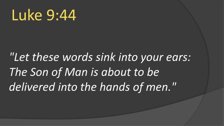 Luke 9:44