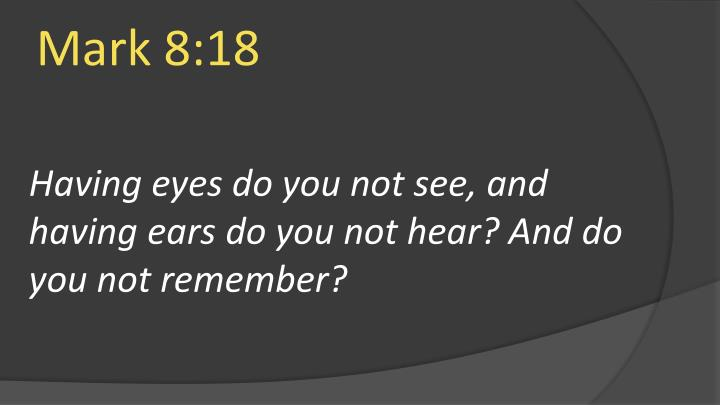 Mark 8:18