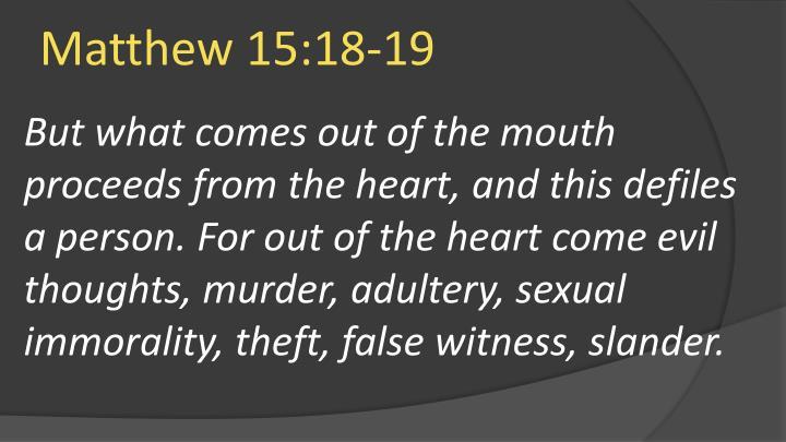 Matthew 15:18-19