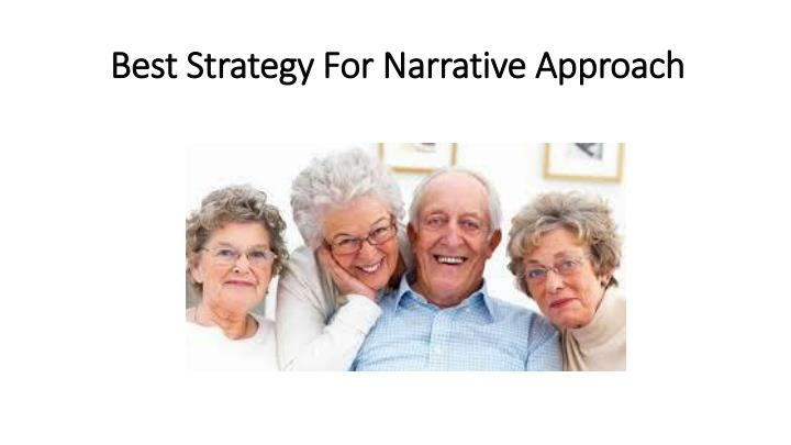 Best Strategy For Narrative Approach