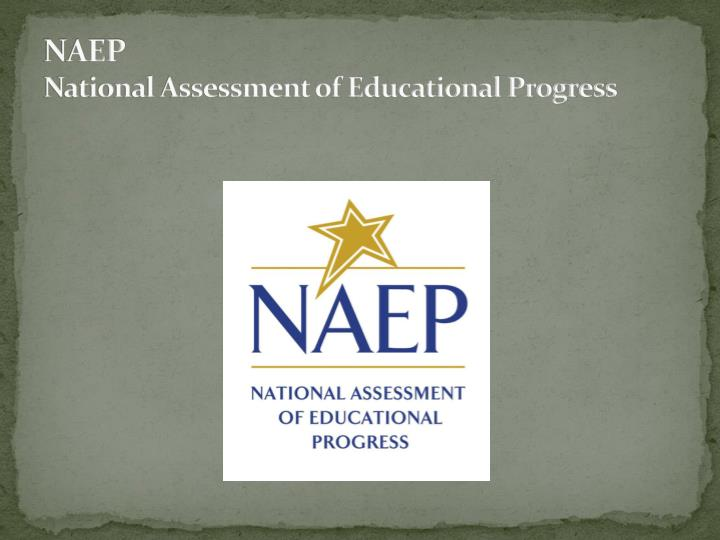 Naep national assessment of educational progress
