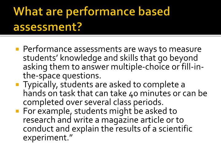 What are performance based assessment?
