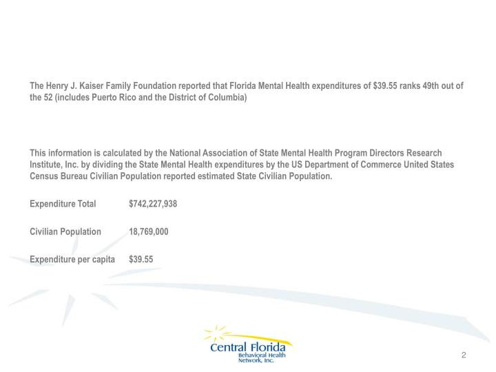 The Henry J. Kaiser Family Foundation reported that Florida Mental Health expenditures of $39.55 ran...