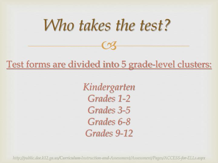 Who takes the test?