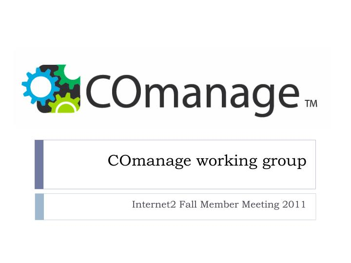 Comanage working group