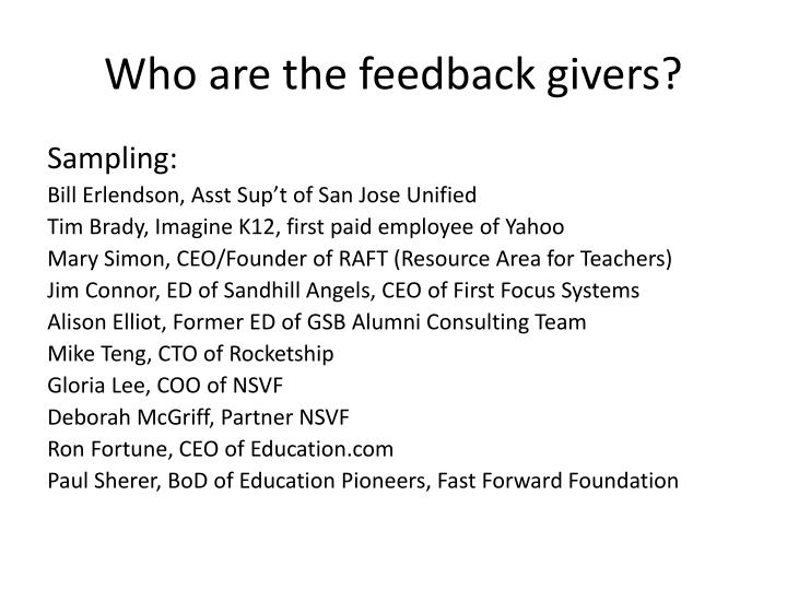 Who are the feedback givers?