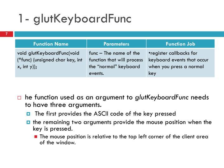 1- glutKeyboardFunc