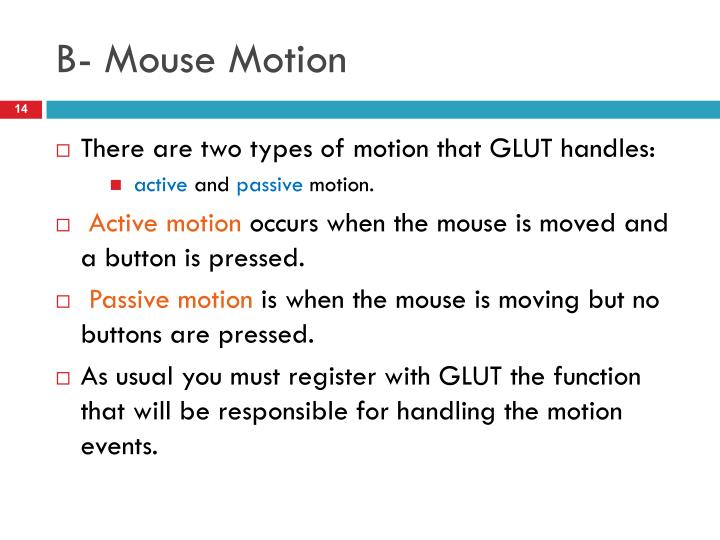 B- Mouse Motion