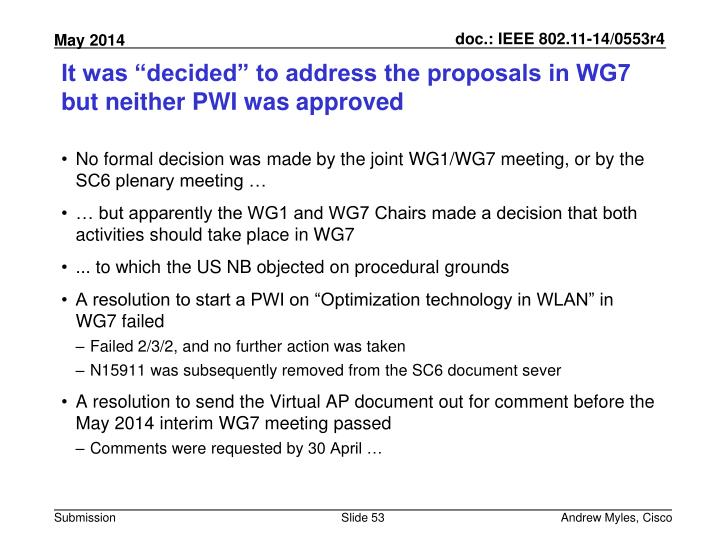 "It was ""decided"" to address the proposals in WG7 but neither PWI was approved"