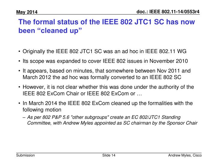 "The formal status of the IEEE 802 JTC1 SC has now been ""cleaned up"""