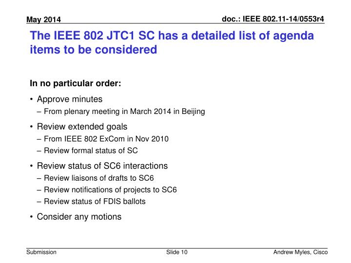 The IEEE 802 JTC1 SC has a detailed list of agenda items to be considered