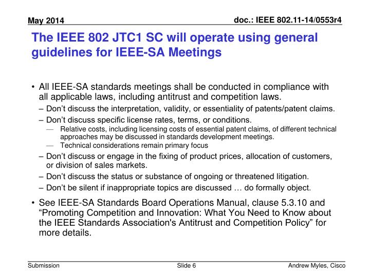 The IEEE 802 JTC1 SC will operate using general guidelines for IEEE-SA Meetings