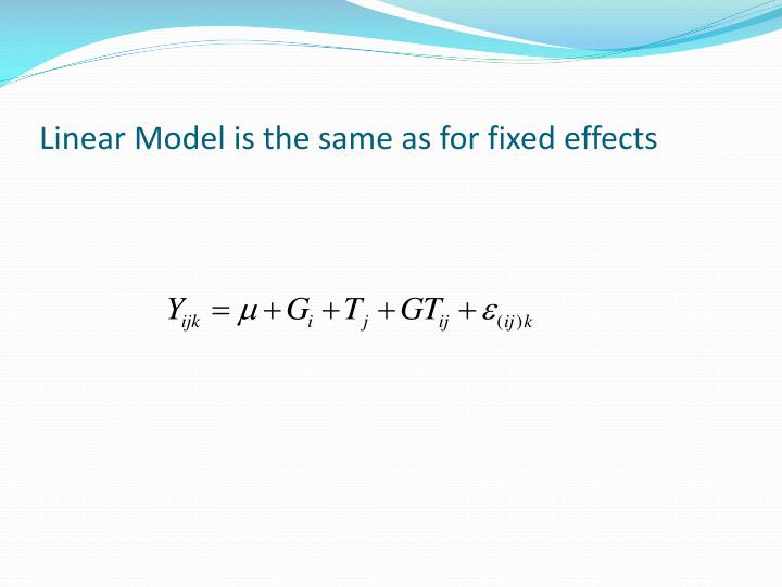 Linear Model is the same as for fixed effects