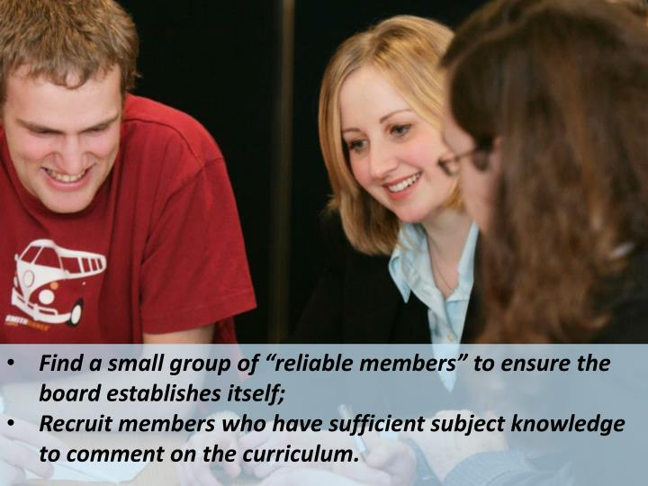 """Find a small group of """"reliable members"""" to ensure the board establishes"""