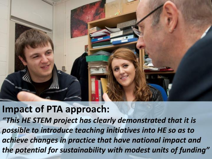 Impact of PTA approach:
