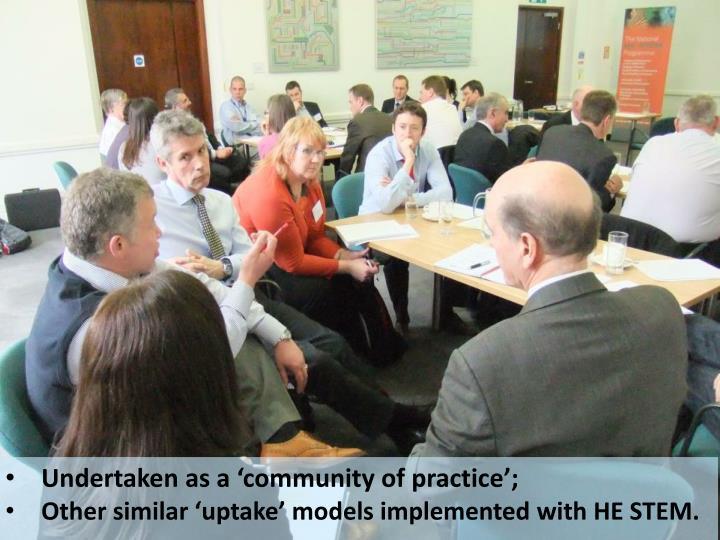 Undertaken as a 'community of practice';