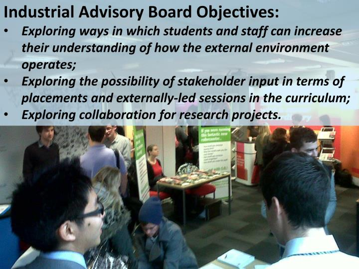 Industrial Advisory Board Objectives: