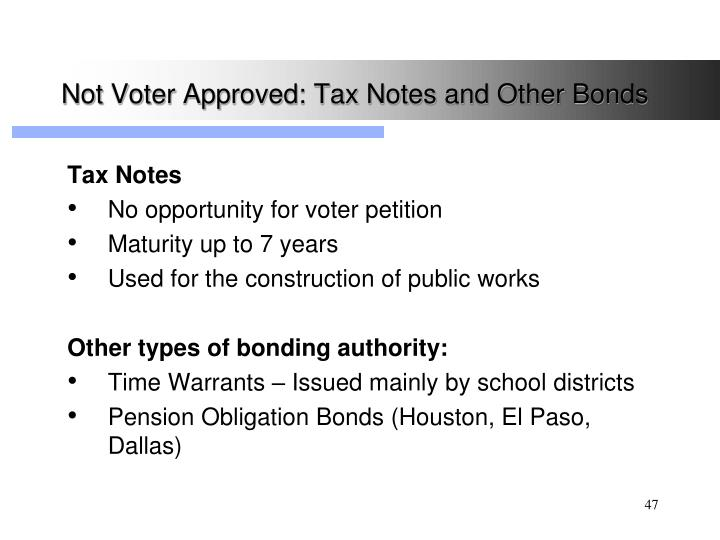 Not Voter Approved: Tax Notes and Other Bonds