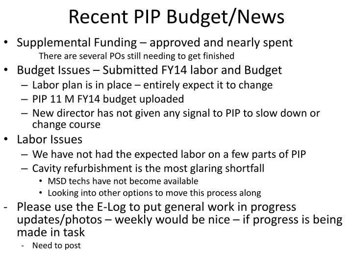 Recent PIP Budget/News
