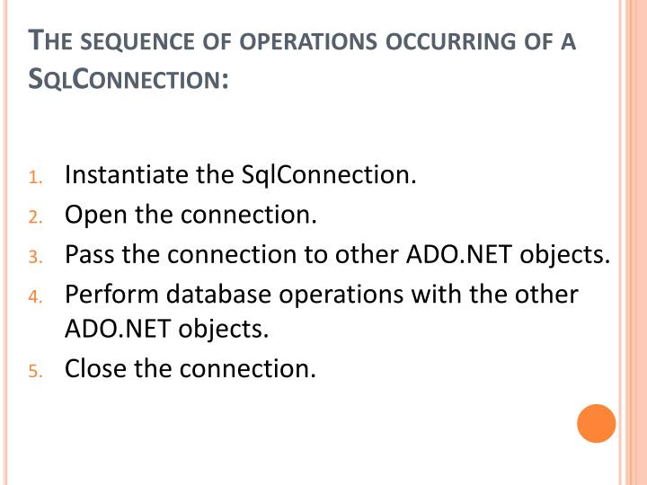 The sequence of operations occurring of a SqlConnection: