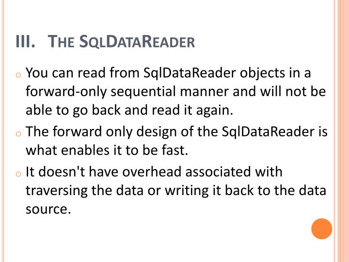 The SqlDataReader