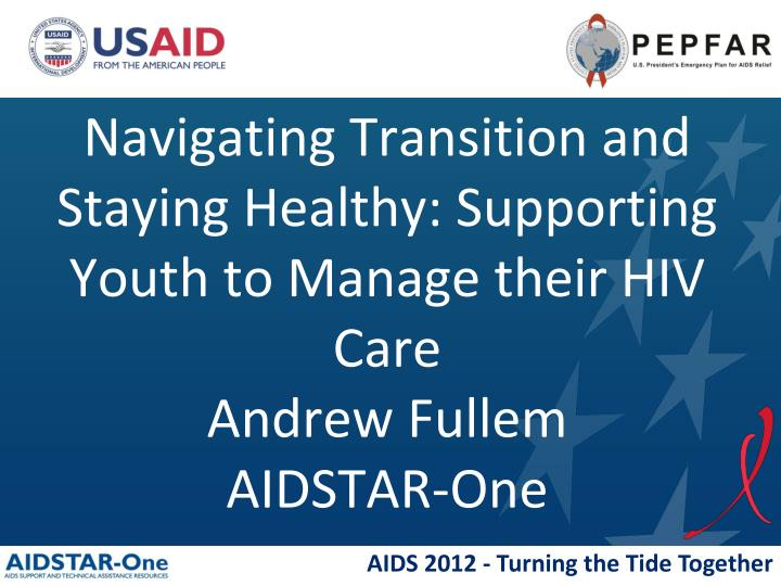 Navigating Transition and Staying Healthy: Supporting Youth to Manage their HIV Care