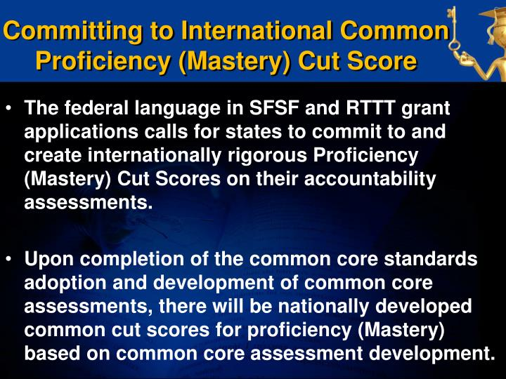 Committing to International Common Proficiency (Mastery) Cut Score