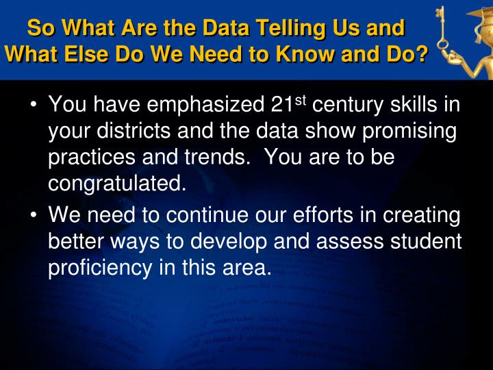 So What Are the Data Telling Us and What Else Do We Need to Know and Do?