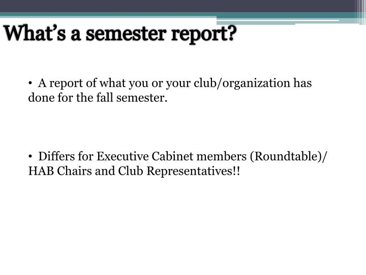 What's a semester report?