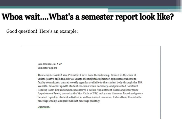 Whoa wait….What's a semester report look like?