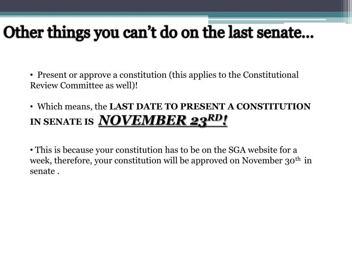 Other things you can't do on the last senate…