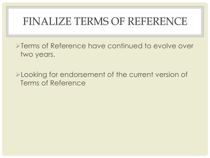 Finalize Terms of Reference