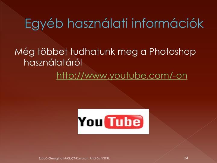 Egyéb használati információk