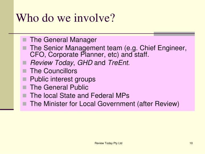 Who do we involve?