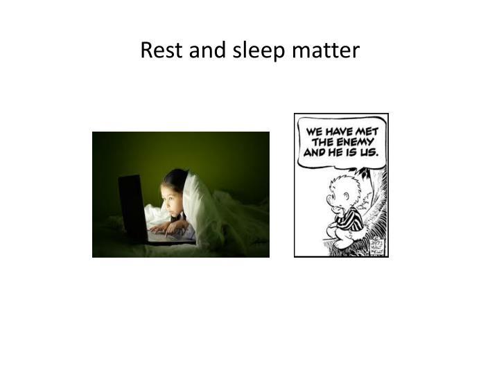 Rest and sleep matter
