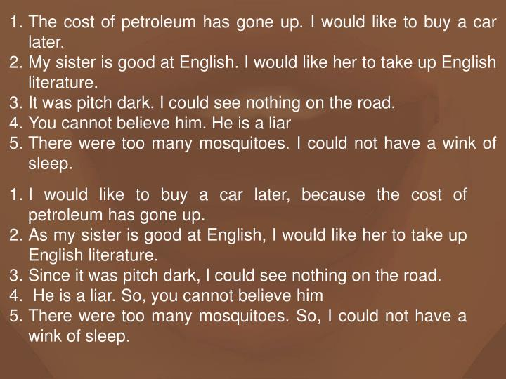The cost of petroleum has gone up. I would like to buy a car later.