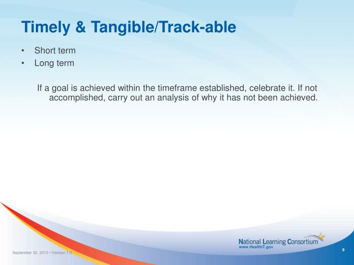 Timely & Tangible/Track-able