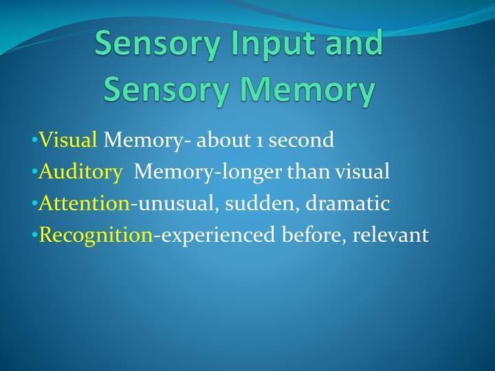 Sensory Input and Sensory Memory
