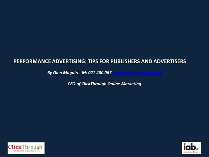 PERFORMANCE ADVERTISING: TIPS FOR PUBLISHERS AND ADVERTISERS
