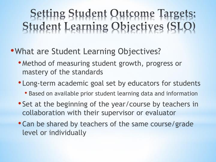 Setting student outcome targets student learning objectives slo